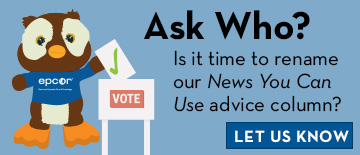 Ask Who? Is it time to rename our News You Can Use advice column? Let us know.